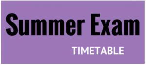Summer Exam timetable